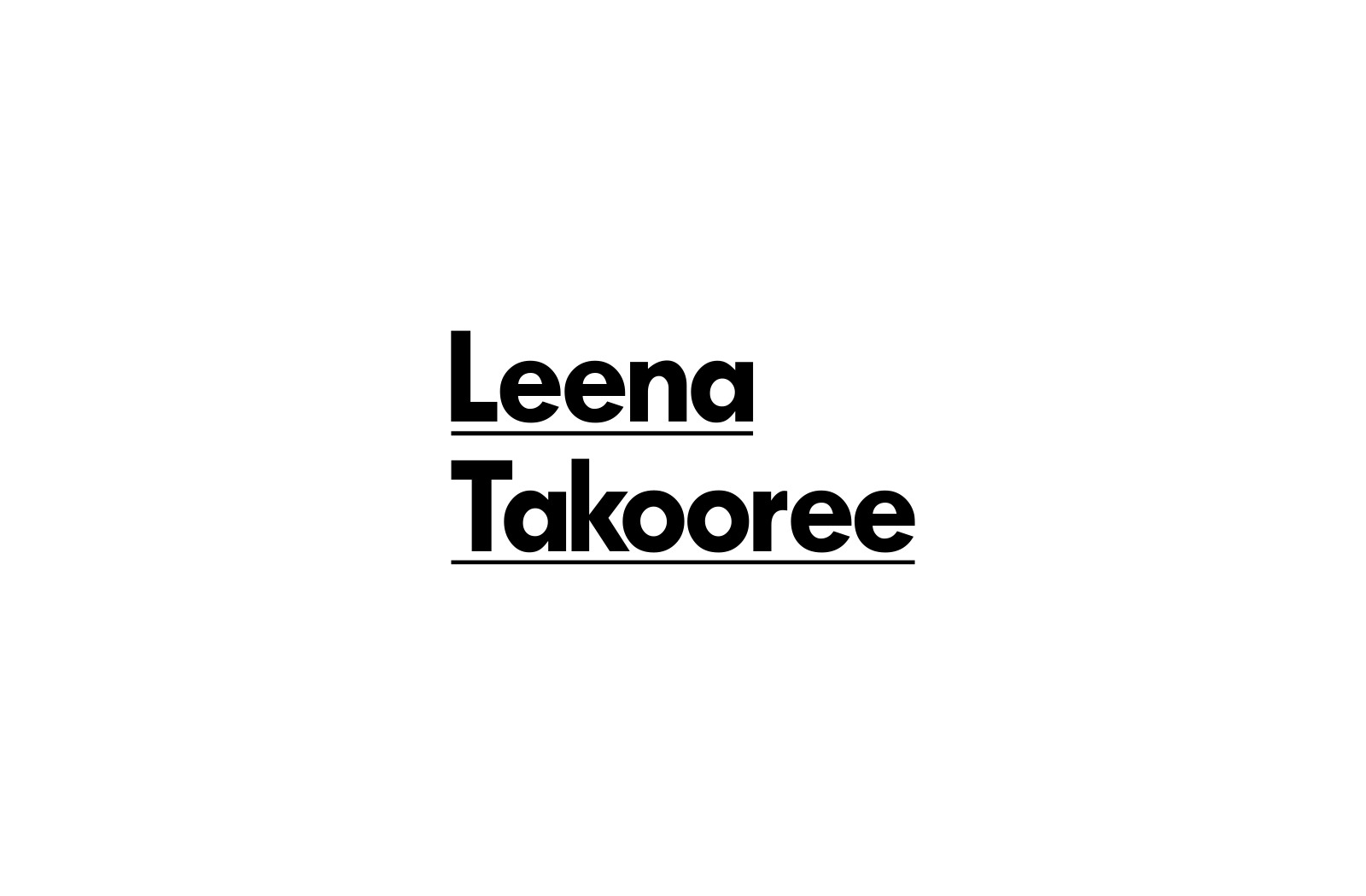 Leena Takooree — Tristan Palmer — Graphic Design