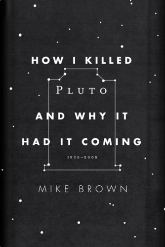 The Book Cover Archive: How I Killed Pluto and Why It Had It Coming, design by Oliver Munday
