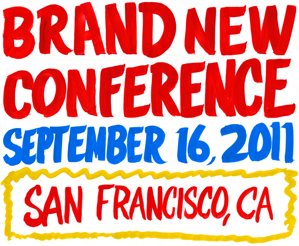 Brand New Conference: Sep. 16, 2011 San Francisco