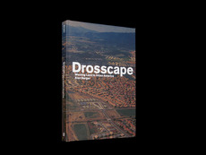 Project Projects — Drosscape: Wasting Land in Urban America
