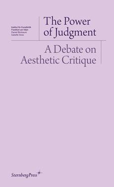 Sternberg Press - Daniel Birnbaum, Isabelle Graw, Institut für Kunstkritik (Eds.)