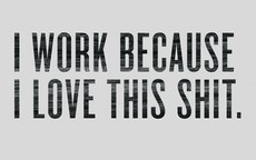 I Work Because I Love This Shit | The Donut Project