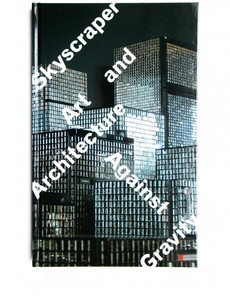 Skyscraper: Art and Architecture Against Gravity Exhibition Catalogue | Scott Reinhard