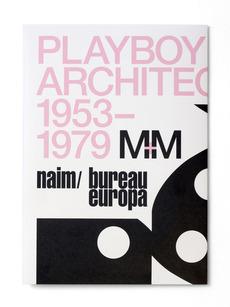www.experimentaljetset.nl/archive/naim-archi-playboy