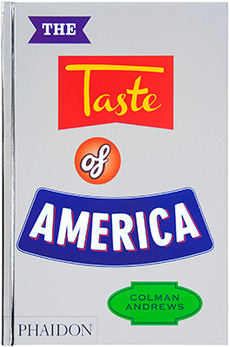 Fraser Muggeridge studio: Colman Andrews: The Taste of America, Phaidon 2013