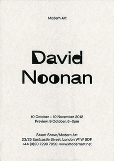 Fraser Muggeridge studio: David Noonan, Modern Art 2012