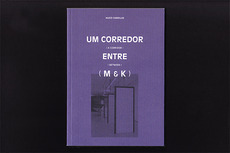 A corridor between M & K – Raquel Pinto