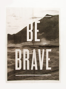 Be Brave | iamhuntingdesign.com